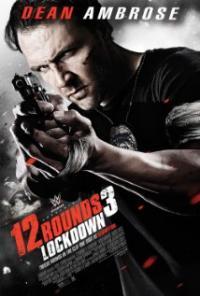 12 Rounds 3: Lockdown /12 Рунда 3: Заключване(2015)