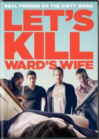 "Let""s Kill Ward""s Wife / ДА УБИЕМ ЖЕНАТА НА УОРД"